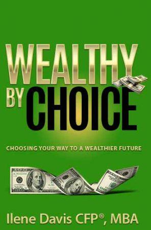 Wealthy by Choice, Choosing Your Way to a Wealthier Future
